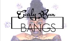 Curly Bun N' Bangs Tutorial [Video] - http://community.blackhairinformation.com/video-gallery/natural-hair-videos/curly-bun-n-bangs-tutorial-video/