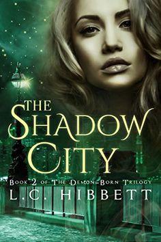 The Shadow City (The Demon-Born Trilogy Book 2) by L.C. H... https://www.amazon.com/dp/B01MSTNTLF/ref=cm_sw_r_pi_dp_x_KV.xybPY1YZKH