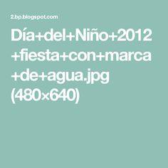 Día+del+Niño+2012+fiesta+con+marca+de+agua.jpg (480×640)