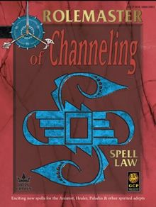 Spell Law: Of Channeling for Rolemaster Fantasy Roleplaying (RMFRP) from Iron Crown Enterprises (ICE).