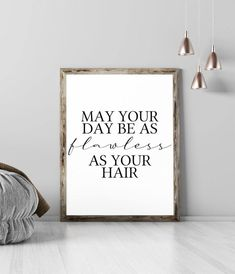 May your day be as flawless as your hair print - hair salon decor, hair salon signs, hair salon prints, hair prints, home decor, wall prints - A4 / Unframed