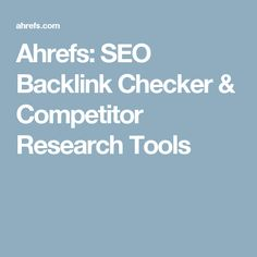 Ahrefs: SEO Backlink Checker & Competitor Research Tools Inbound Marketing, Marketing Tools, Content Marketing, Internet Marketing, Online Marketing, Digital Marketing, Free Seo Tools, Site Internet, Seo Tips