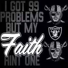 I have faith in the Raiders Raiders Stuff, Raiders Girl, Football Baby, Football Memes, Raiders Wallpaper, Oakland Raiders Football, Angels Baseball, Raider Nation
