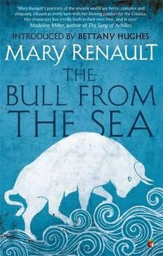 """""""The Bull from the Sea"""" by Mary Renault"""