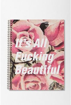 """It's All Fucking Beautiful"" Spiral Notebook"