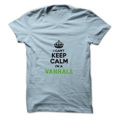 [Best Tshirt name origin] I cant keep calm Im a Vanhall  Best Shirt design  Hey Vanhall are you feeling you should not keep calm then this is for you. Get it today.  Tshirt Guys Lady Hodie  SHARE and Get Discount Today Order now before we SELL OUT  Camping field tshirt i cant keep calm im