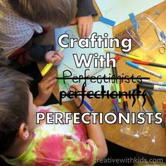 Do you have a kid who just gets frustrated each time you try to do a project?  Here are some tips for helping them loosen up  and have some creative fun :)