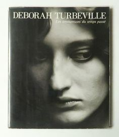 デボラ・ターバヴィル 過去を恋する女たち | Deborah Turbeville