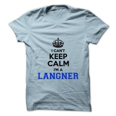 Awesome Tee I cant keep calm Im a LANGNER T-Shirts