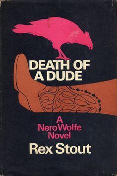 DEATH OF A DUDE Rex Stout 1969 Viking Press, Design: S.A. Summit. Nero Wolf Detective Series.