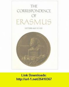 The Correspondence of  Erasmus Letters 1802-1925, Volume 13 (Collected Works of Erasmus) (9780802090591) Desiderius Erasmus, Charles Fantazzi , ISBN-10: 0802090591  , ISBN-13: 978-0802090591 ,  , tutorials , pdf , ebook , torrent , downloads , rapidshare , filesonic , hotfile , megaupload , fileserve
