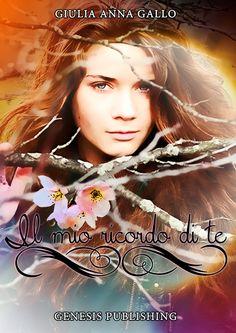 Romance and Fantasy for Cosmopolitan Girls: IL MIO RICORDO DI TE – Giulia Anna Gallo