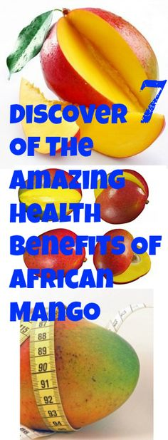 Afrinca Mango Has Many Health Benefits. Discover 7 Of Them. At http://www.stanshealth.com/2013/04/african-mango-health-benefits.html