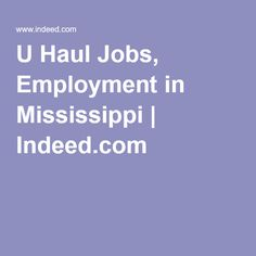 U Haul Jobs, Employment in Mississippi | Indeed.com