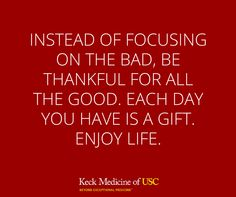 At the beginning of each day make a list of five things you are grateful for.
