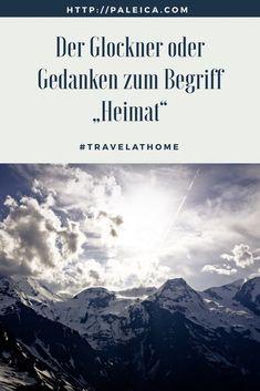 Großglockner, Österreich, Glockner, Berge, Mountains, Alps, #travelathome
