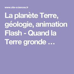 La planète Terre, géologie, animation Flash - Quand la Terre gronde…