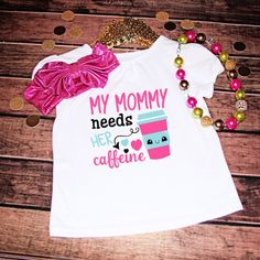 My Mommy Needs Her Caffeine Iron On Decal for Tank T-Shirt Kids Iron on Decal Toddler Decal mom life coffee mommy needs caffeine funny tee