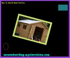 How To Build Wood Pallets 084558 - Woodworking Plans and Projects!