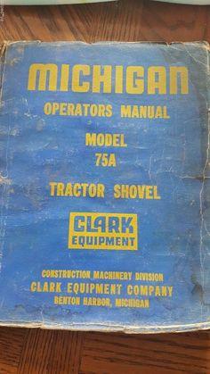 Clark Equipment Michigan Model 75A Tractor Shovel Operators Manual   Business & Industrial, Heavy Equipment Parts & Accs, Manuals & Books   eBay!