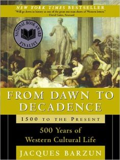 Amazon.com: From Dawn To Decadence (Turtleback School & Library Binding Edition) (9780613708500): Jacques Barzun: Books