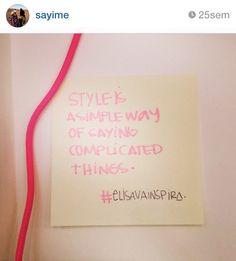 Style is.....  Ei