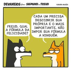Sempre bom lembrar dessas receitas infalíveis. Sigmund Freud, Intp, Heart Vs Mind, Morals Quotes, Wise Mind, Songs To Sing, Powerful Words, What Is Love, Comic Strips