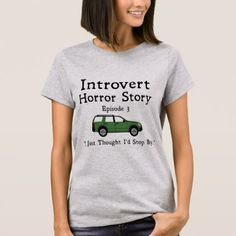 #funny - #Funny Introvert T Shirt Just Stopping By