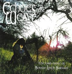 Bonnie Leigh Barnum - 'Echoes In The Weave' (purchased from the artist herself at the South. Ren. Pleasure Faire in late 90's -  '02.
