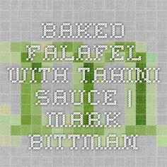 Baked Falafel with Tahini Sauce | Mark Bittman