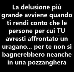 Risultati immagini per aforismi sulla delusione Best Quotes, Love Quotes, Good Sentences, Italian Quotes, Inspirational Phrases, Life Rules, Some Words, Quotations, Things To Think About