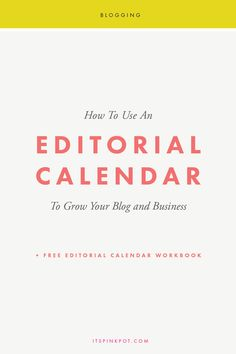 How To Use An Editorial Calendar To Grow Your Blog & Business - PinkPot