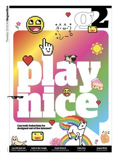 Guardian g2 cover: Play nice: how to design out toxic behaviour from the Internet.