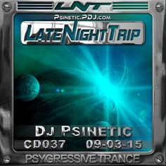 DJ Psinetic - Psychedelic Late Night Trip 037 (2015-03-09) - Google Play Musik