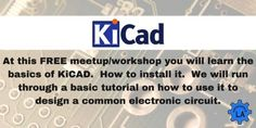TechnologyIQ: Learn about KiCAD at Hackerspace LA Meetup - Wed, August 17 @ 7pm - Design/Make Your Own Circuit Boards