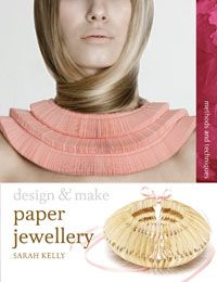 Paper Jewellery by Sarah Kelly