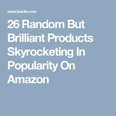 26 Random But Brilliant Products Skyrocketing In Popularity On Amazon