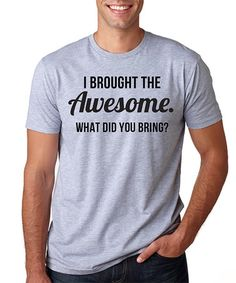 Look at this #zulilyfind! Sport Gray 'I Brought The Awesome' Tee - Men's Regular by SignatureTshirts #zulilyfinds