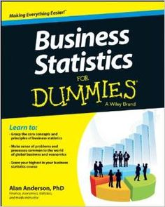 Business Statistics For Dummies tracks to a typical business statistics course offered at the undergraduate and graduate levels and provides clear, practical explanations of business statistical ideas, techniques, formulas, and calculations, with lots of examples that shows you how these concepts apply to the world of global business and economics. •Shows you how to use statistical data to get an informed and unbiased picture of the market.