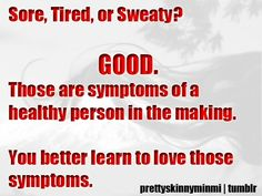 The feel good sore! your hard work will soon pay off!! www.facebook.com/tharperfitnessmotivation
