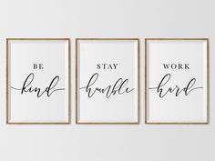 Be Kind, Stay Humble, Work Hard, Positive Motivational Set of 3 Printable for Office Decor, Office Artwork, Inspirational Quote