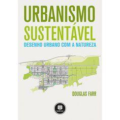 Livro -  Urbanismo Sustentável: Desenho Urbano Com A Natureza