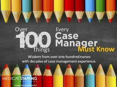 Advice from over 100 Nurses with decades of case management experience on what it takes to become a successful nurse case manager.
