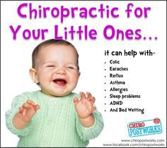 Chiropractic helps children too!!!  Helps with colic, ear infections, helps boost immune system. They will not get sick as often.