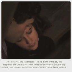 The happiness and the bliss were between the love of Anne Frank and Peter van Pels. Movie Memes, Movie Tv, Ellie Kendrick, Frank Movie, Anne Frank Quotes, Ww2, Quotes To Live By, Bliss, Anna