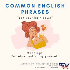 """A common English phrase you may hear is """"let your hair down."""" Follow our page for more English tips and quizzes! Common Idioms, Common Phrases, English Phrases, English Language, Idioms And Phrases, English Tips, Language School, Let Your Hair Down, American English"""