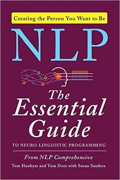 [PDF Free] NLP: The Essential Guide to Neuro-Linguistic Programming Author NLP Comprehensive , Tom Dotz , et al. Nlp Books, Mind Reading Tricks, Nlp Techniques, Math Workbook, What To Read, Book Photography, Free Reading, Programming, Books To Read