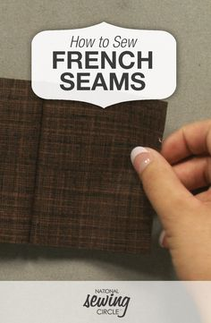 French Seam Sewing Tips for Your Next Project | National Sewing Circle