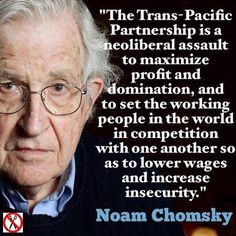 Bernie Sanders and Noam Chomsky oppose the TPP! Bernie Sanders, Trans Pacific Partnership, Noam Chomsky, Question Everything, Working People, New World Order, Philosophy, Quotations, Knowledge