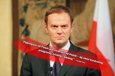 """Donald Tusk: """"Piękniejsza od Polski jest ucieczka od Polski"""". """"To ziemia brudna i biedna"""""""